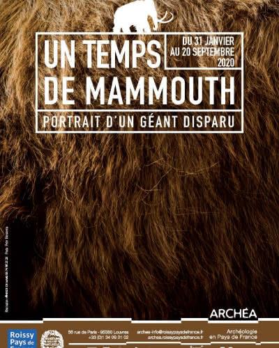 Affiche de l'exposition 2020 d'Archéa sur les Mammouths
