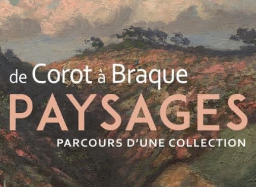 Exposition Paysages de Corot à Braque