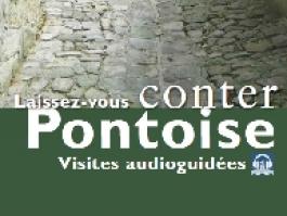 Visites audioguidées 'Laissez vous conter Pontoise'