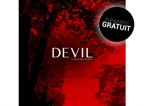 DEVIL Court Métrage de Arnaud BAILS  / Projection en Avant-Première et Débat avec l'Equipe du Film  Le Grenier Puiseux-en-France